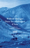 Wilfred Thesiger - Dans les montagnes d'Asie.