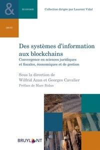 Wilfrid Azan et Georges Cavalier - Des systèmes d'information aux blockchains - Convergence des sciences juridiques, fiscales, économiques et de gestion.