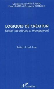 Wilfrid Azan - Logiques de création : enjeux théoriques et management.