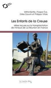 Wilfrid Bertile et Prosper Eve - Les enfants de la Creuse - Idées reçues sur la transplantation de mineurs de La Réunion en France.
