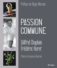 Wilfrid Chaplain et Frédéric Huret - Passion commune.