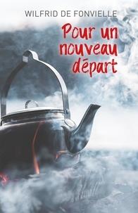 Wilfrid de Fonvielle - Pour un nouveau départ.