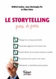 Wilfrid Gerber et Jean-Christophe Pic - Le storytelling pas à pas.