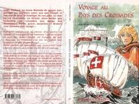 Wilfrid Lermenier et Anne Pouget-Tolu - Voyage au pays des croisades.