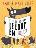 Wilfrid Lupano et Mayana Itoïz - Cahier d'activités et jeux idiots Le loup en slip.