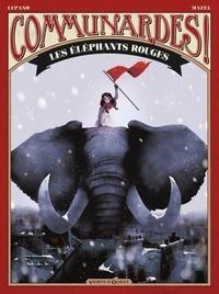 Wilfrid Lupano et Lucy Mazel - Communardes !  : Les éléphants rouges.