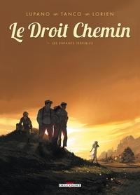 Wilfrid Lupano - Le Droit Chemin Tome 1 : Les enfants terribles.