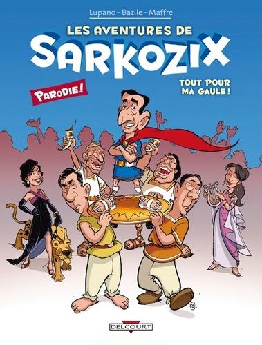 Les Aventures de Sarkozix T01 : Tout pour ma Gaule !