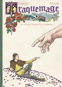 Wilfrid Lupano et  Relom - Traquemage Tome 3 : Entre l'espoir et le fromage.