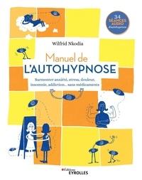 Wilfrid Nkodia - Manuel de l'autohypnose.