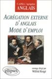 Wilfrid Rotgé et  Collectif - Agrégation externe d'anglais mode d'emploi.
