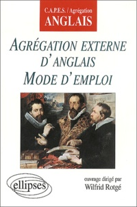 Wilfrid Rotgé - Agrégation externe d'anglais mode d'emploi.