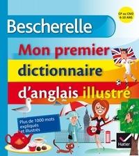 Ebook pdf téléchargeable gratuitement Bescherelle, mon premier dictionnaire d'anglais illustré  - CP au CM2, 6-10 ans