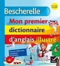 Wilfrid Rotgé - Bescherelle - Mon premier dictionnaire d'anglais illustré.