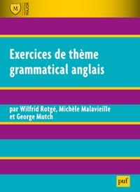 Wilfrid Rotgé et Michèle Malavieille - Exercices de thème grammatical anglais.