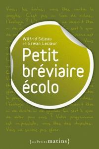 Wilfrid Séjeau et Erwan Lecoeur - Petit bréviaire écolo.