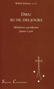 Wilfrid Stinissen - Dieu au fil des jours - Tome 1, Méditations quotidiennes de janvier à juin.