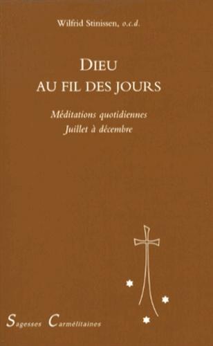 Wilfrid Stinissen - Dieu au fil des jours - Tome 2, Méditations quotidiennes de juillet à décembre.