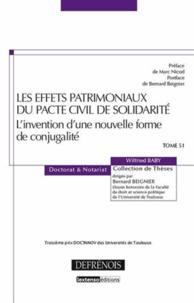 Wilfried Baby - Les effets patrimoniaux du Pacte Civil de Solidarité - L'invention d'une nouvelle forme de conjugalité.