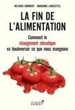 Wilfried Bommert et Marianne Landzettel - La fin de l'alimentation - Comment le changement climatique va bouleverser ce que nous mangeons.