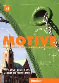 Wilfried Krenn et Herbert Puchta - Motive B1 Kompaktkurs Deutsch als Fremdsprache - Kursbuch, Lektion 19-30.