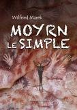 Wilfried Marek - Moyrn le simple.