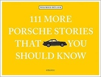 Wilfried Müller - 111 more porsche stories that you should know.