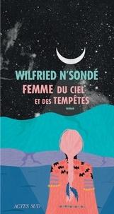 Wilfried N'Sondé - Femme du ciel et des tempêtes.