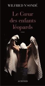 Wilfried N'Sondé - Le Coeur des enfants léopards.