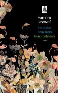 Wilfried N'Sondé - Un océan, deux mers, trois continents.
