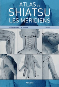 Wilfried Rappenecker et Meike Kockrick - Atlas du Shiatsu - Les méridiens.