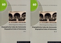 Wilhelm Brüggenthies et Wolfgang Dick - Biographischer Index der Astronomie - Pack en 2 tomes : A-J ; K-Z.
