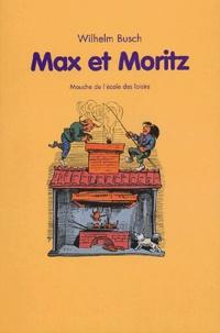 Wilhelm Busch - Max et Moritz.