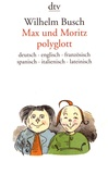 Wilhelm Busch - Max und Moritz polyglott.
