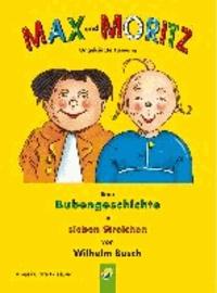 Wilhelm Busch - Max und Moritz - Eine Bubengeschichte in sieben Streichen.