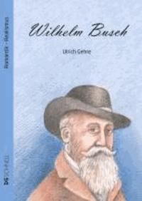 Wilhelm Busch - Biografien für Liebhaber.