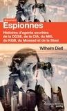 Wilhelm Dietl - Espionnes - Histoires d'agents secrètes de la DGSE, de la CIA, du MI5, du KGB, du Mossad et de la Stasi.
