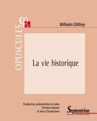 Wilhelm Dilthey - La vie historique - Manuscrits relatifs à une suite de L'édification du monde historique dans les sciences de l'esprit.