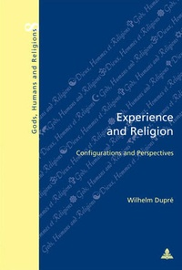 Wilhelm Dupré - Experience and Religion - Configurations and Perspectives.