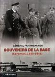 Wilhelm Fahrmbacher - Souvenirs de la base - Keroman, 1940-1945.