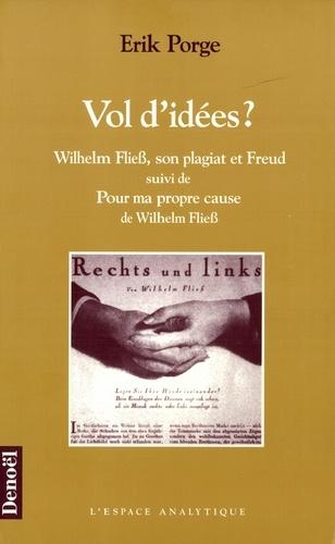 Vol d'idées ?. Wilhelm Fliess, son plagiat et Freud