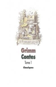 Wilhelm Grimm et Jacob Grimm - Contes pour les enfants et les parents - Tome 1.