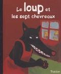 Wilhelm Grimm et Jacob Grimm - Le loup et les sept chevreaux.