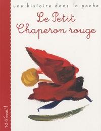 Wilhelm Grimm et Jakob et Wilhelm Grimm - Le Petit Chaperon rouge.