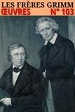 Wilhelm Grimm et Jacob Grimm - Les frères Grimm - Oeuvres - N°103.