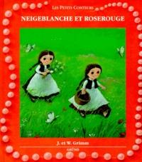 Wilhelm Grimm et Jakob et Wilhelm Grimm - Neigeblanche et Roserouge.