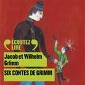 Wilhelm Grimm et Jacob Grimm - Six contes de Grimm.