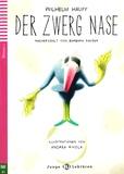 Wilhelm Hauff et Andrea Rivola - Der Zwerg Nase - Niveau 1 - A1. 1 CD audio