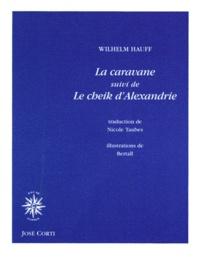 Wilhelm Hauff - La caravane. suivi de Le cheik d'Alexandrie.