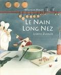Wilhelm Hauff et Lisbeth Zwerger - Le nain Long Nez.